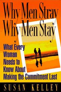 Why Men Stray / Why Men Stay